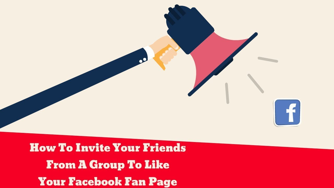 How To Invite Your Friends From A Group to Like Your Facebook Fan Page
