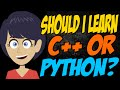Should I Learn C++ or Python?