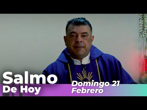 Salmo De Hoy, Domingo 21 De Febrero De 2021 - Cosmovision