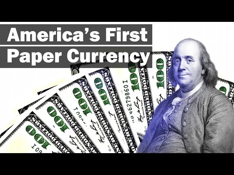 America's First Paper Currency: The History Of Money, America
