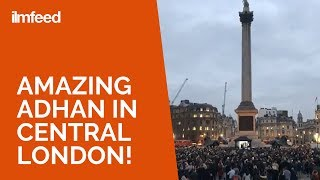 Amazing Adhan in Central London