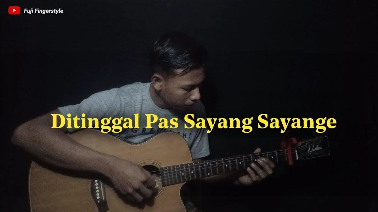 Ditinggal Pas Sayang Sayange - Safira Inema | Fingerstyle Guitar Cover + Lirik