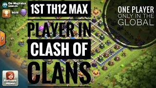 #CLASH OF CLANS TH 12 MAX PLAYER. ONLY ONE IN THE CLASH OF CLANS. THIS IS REAL PLAYER...😮