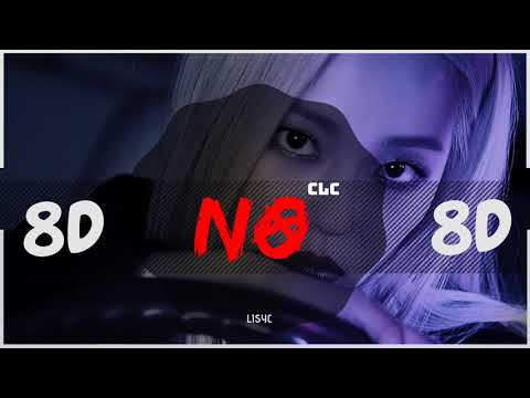 ⚠️ [8D AUDIO] CLC (씨엘씨) - NO [USE HEADPHONES 🎧] | 씨엘씨 | 8D | BASS BOOSTED