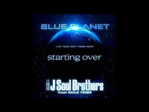 三代目 J Soul Brothers starting over