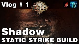 Path of Exile | Vlog # 1 | Shadow Static Strike Build | Forsaken Masters