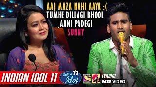Sunny Indian Idol 11 - Tumhe Dillagi Bhool Jaani Padegi - Neha Kakkar - Anu Malik - Vishal - 2019