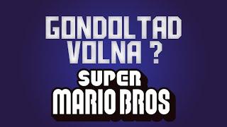 Super Mario Bros - Gondoltad Volna?