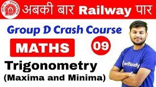 11:00 AM - Group D Crash Course | Maths by Sahil Sir | Day #09 | Trigonometry (Maxima & Minima)