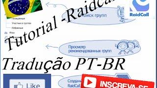 Tutorial - Como baixar e Traduzir o Raidcall Russo em PT-BR - 7.3.6