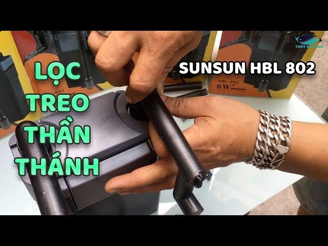 Mở Hộp Lọc treo SunSun HBL 802 - Unbox Filter sunsun HBL 802