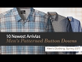 10 Newest Arrivlas Men's Patterned Button Downs Men's Clothing, Spring 2017