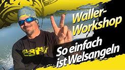 So einfach ist Welsangeln | Waller-Workshop | Die besten Waller-Montagen für Fließgewässer