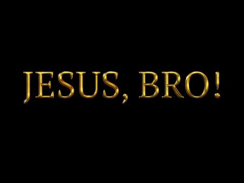 JESUS, BRO! Official Trailer - Поисковик музыки mp3real.ru