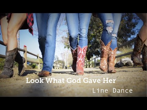 Look What God Gave Her- Line Dance- MUSIC VIDEO