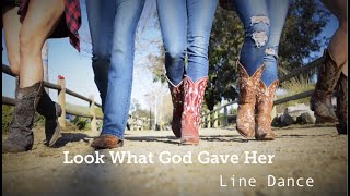 Look What God Gave Her- LINE DANCE- Music Video Video
