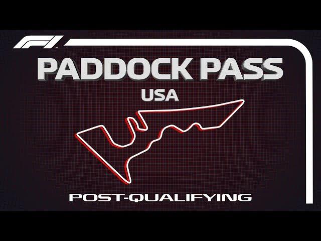 F1 Paddock Pass: Post-Qualifying At The 2019 US Grand Prix