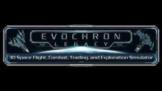 evochron Legacy - Current Space Game Stream - Episode 1
