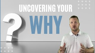 Uncovering your WHY?