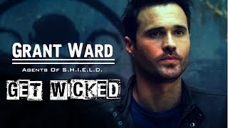 ► Grant Ward || Get Wicked