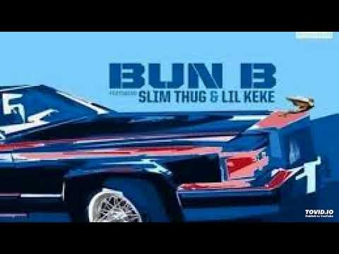 BUN B. FT. SLIM THUG & LIL KEKE - KNOW WHAT I'M SAYIN (C&S)
