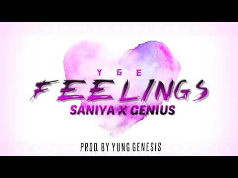 Feelings -  ( Saniya X Genius ) Prod. By Yung Genesis