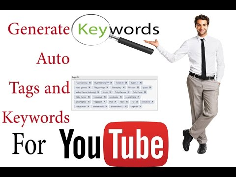 How To Generate Auto Tags And Keywords For Youtube Videos
