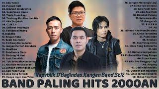 50 Lagu Terbaik Dari Repvblik, Kangen Band, ST12, D'Bagindas - Lagu Tahun 2000an Paling Hits