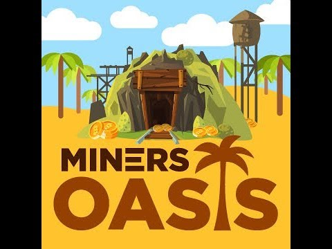 Miner's Oasis Episode 8