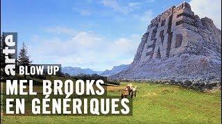 Les Génériques de Mel Brooks - Blow Up - ARTE