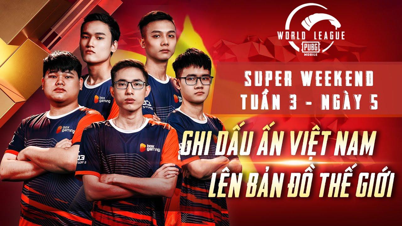 PMWL EAST 2020 | Tuần 3 - Ngày 5 Super Weekend | PUBG MOBILE World League Season Zero 2020