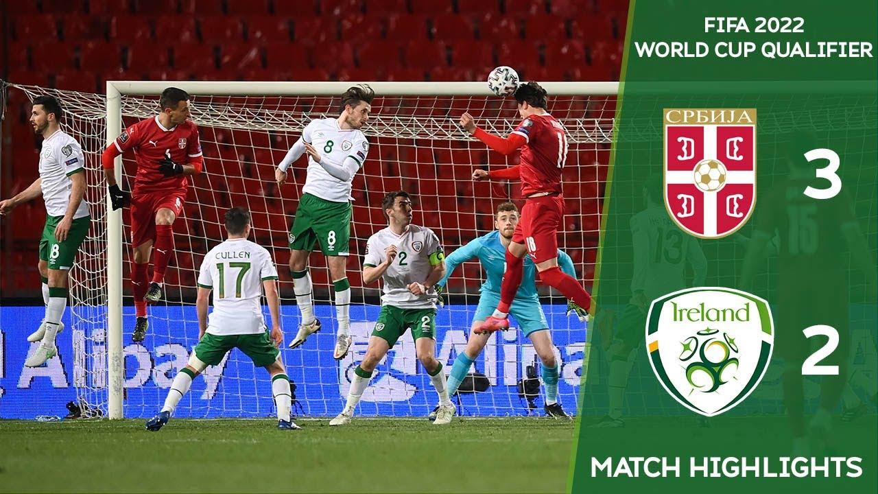 HIGHLIGHTS   Serbia 3-2 Ireland - 2022 FIFA World Cup Qualifier