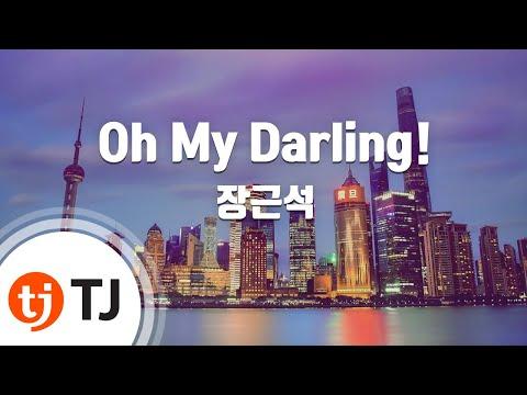 [TJ노래방] Oh My Darling! - 장근석 (Oh My Darling! - Jang Keun Suk) / TJ Karaoke