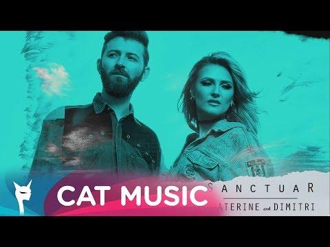 Ecaterine & Dimitri - Sanctuar (Official Single)