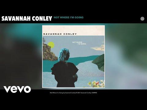 Savannah Conley - Not Where I'm Going (Audio)