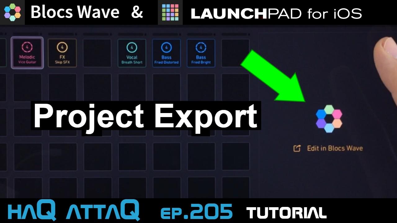 9401f25fe56 Blocs Wave   LaunchPAD for iOS │ Project Export Tutorial - haQ attaQ 205