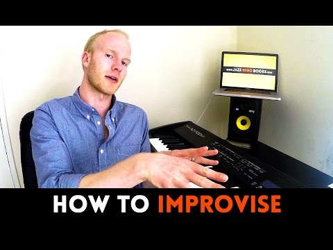 HOW TO IMPROVISE - MAKING JAZZ SOLOS EASY