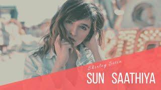 Sun Saathiya | Shirley Setia