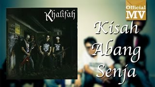 Khalifah - Kisah Abang Senja (Official Music Video)