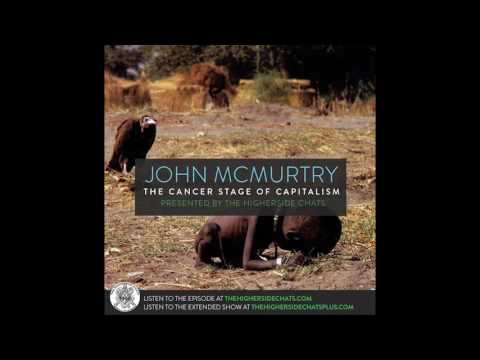 John McMurtry | The Cancer Stage Of Capitalism