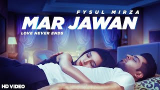 Mar Jawan - Love Never Ends (Fysul Mirza) Mp3 Song Download