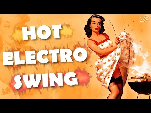 Hot Electro Swing Mix | WM Collection #012