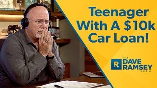 I'm A Teenager With A $10,000 Car Loan!