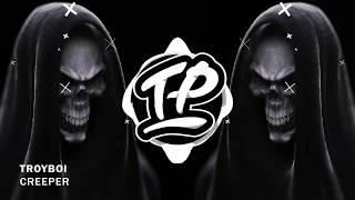TroyBoi - Creeper