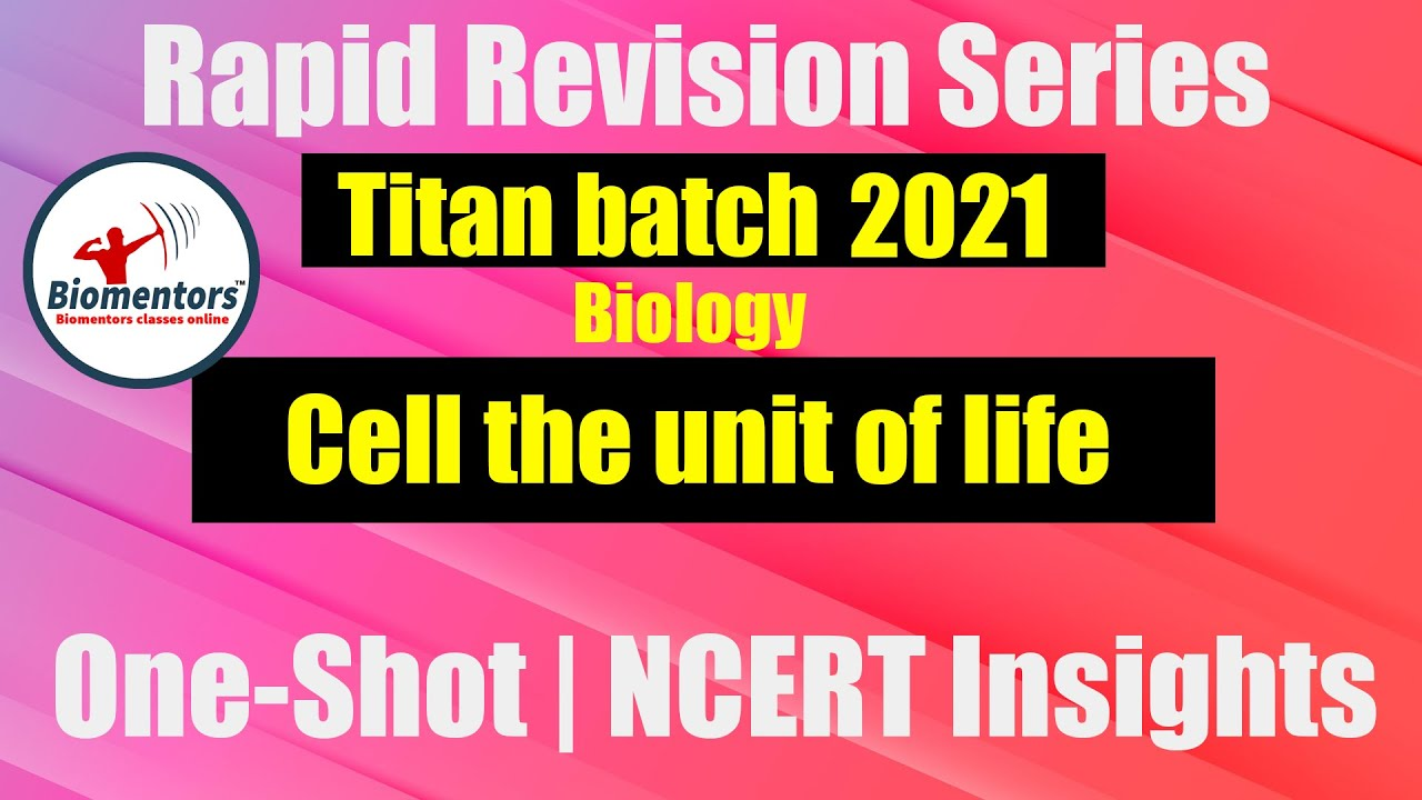 Download Titan Batch 2021 - Cell The Unit Of Life | Rapid Revision Series | One-Shot | NCERT Insights