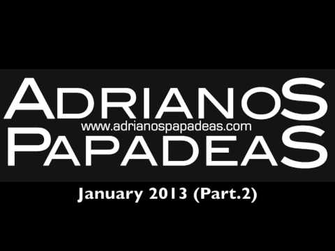 Adrianos Papadeas January 2013 (Part.2)