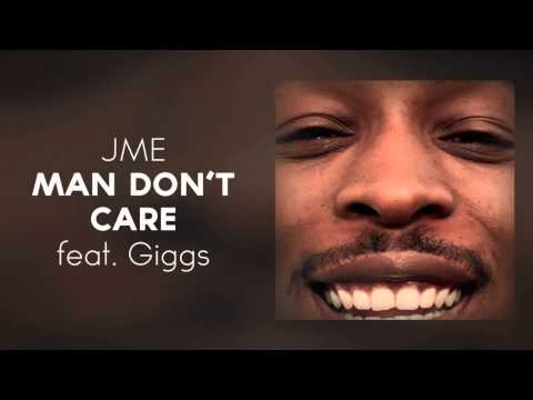 Jme Man Don't Care (ft. Giggs) [OFFICIAL CLEAN VERSION]
