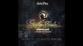 La Septima Banda y Los Nuevos Rebeldes En Vivo