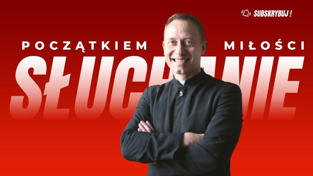 Download Ks.Dominik Chmielewski - MIŁOŚĆ zaczyna się od SŁUCHANIA.