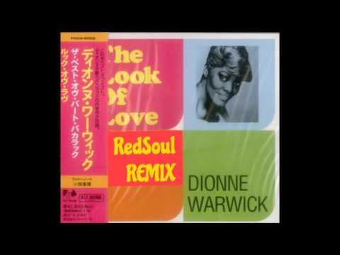 DIONNE WARWICK - THE LOOK OF LOVE (REDSOUL REMIX)